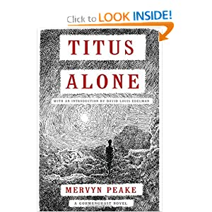 Titus Alone (Book three of Gormenghast Trilogy) by Mervyn Peake and David Louis Edelman