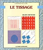 echange, troc Hilary Chetwynd - Le Tissage