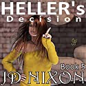 Heller's Decision Audiobook by JD Nixon Narrated by Jorjeana Marie
