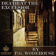 Death at the Excelsior [Classic Tales Edition] Audiobook by P.G. Wodehouse Narrated by B.J. Harrison