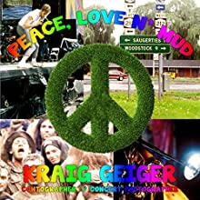 Peace, Love n' Mud Audiobook by Kraig Geiger Narrated by Skyler Morgan