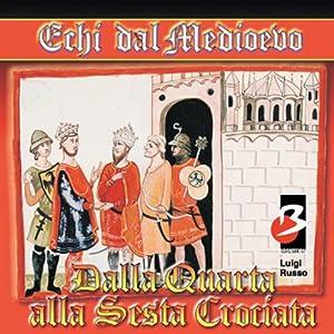 Dalla IV alla VI Crociata Audiobook