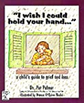 I Wish I Could Hold Your Hand: A Chil...