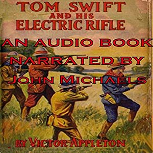 Tom Swift and His Electric Rifle: Daring Adventures on Elephant Island Audiobook