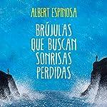 Brújulas que buscan sonrisas perdidas | Albert Espinosa