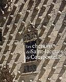 img - for Les chemins de Saint-Jacques-de-Compostelle (French Edition) book / textbook / text book