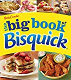 Betty Crocker The Big Book of Bisquick (Betty Crocker Big Book)