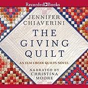 The Giving Quilt: An Elm Creek Quilts Novel | [Jennifer Chiaverini]