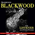 The Listener and Other Stories | Algernon Blackwood CBE
