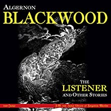 The Listener and Other Stories Audiobook by Algernon Blackwood CBE Narrated by Finn J.D. John