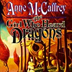 The Girl Who Heard Dragons | Anne McCaffrey