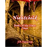 Nightchild: Book 1 of the Clans Series ~ J.A. Cummings