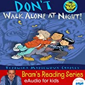 Don't Walk Alone at Night!: Bram Reading Series | [Veronika Martenova Charles]