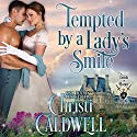 Tempted by a Lady's Smile: Lords of Honor, Book 4 Audiobook by Christi Caldwell Narrated by Tim Campbell