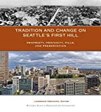 img - for Tradition and Change on Seattle's First Hill: Propriety, Profanity, Pills, and Preservation book / textbook / text book