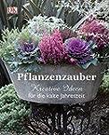 Pflanzenzauber: Kreative Ideen f�r di...