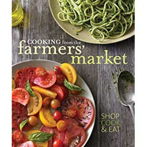 williams sonoma cooking from the farmers market cookbook review
