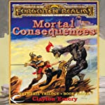 Mortal Consequences: Forgotten Realms: Netheril, Book 3 (       UNABRIDGED) by Clayton Emery Narrated by Malcom Hillgartner