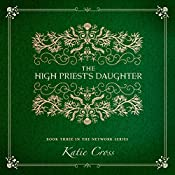 The High Priest's Daughter: The Network Series, Book 3 | Katie Cross