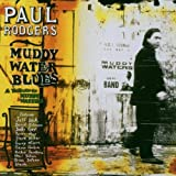 Paul Rodgers Muddy Water Blues - A Tribute to Muddy Waters