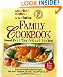 The American Medical Association Family Cookbook: Good Food That's Good for You