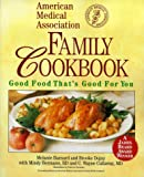 The American Medical Association Family Cookbook: Good Food That's Good for You (0671536680) by Melanie Barnard
