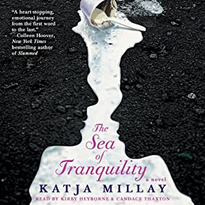 The Sea of Tranquility: A Novel | [Katja Millay]