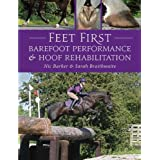 Feet First: Barefoot Performance and Hoof Rehabilitation ~ Nic Barker