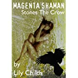 Magenta Shaman Stones The Crowby Lily Childs