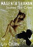Magenta Shaman Stones The Crow
