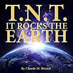 TNT: It Rocks the Earth | Claude Bristol