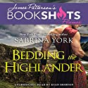 Bedding the Highlander Audiobook by Sabrina York, James Patterson - foreword Narrated by Euan Morton