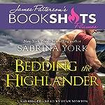 Bedding the Highlander | Sabrina York,James Patterson - foreword