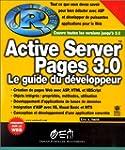Active Server Pages 3.0, le guide du...