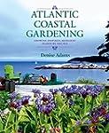 Atlantic Coastal Gardening (pb): Grow...