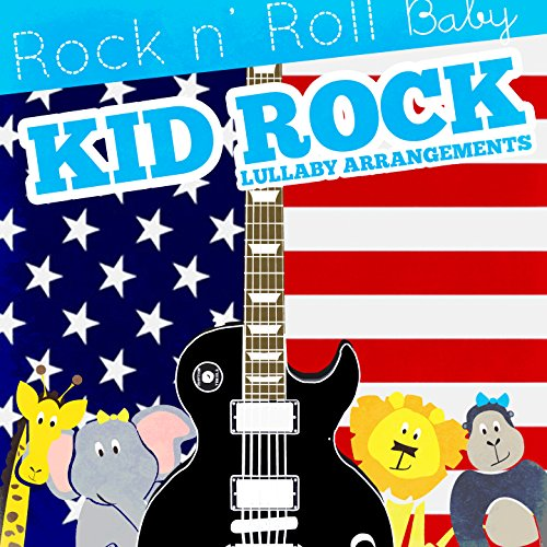 Rock N' Roll Baby Music Toy Lullaby Arrangements of Kid Rock