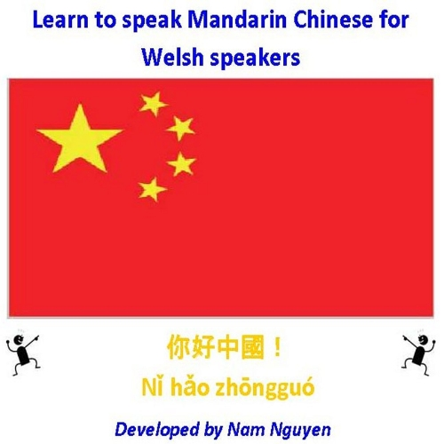 Nam Nguyen - Learn to Speak Mandarin Chinese for Welsh Speakers