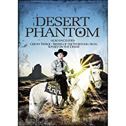 Desert Phantom / Ghost Patrol / Riders of the Whistling Skull / Sunset on the Desert