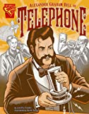Alexander Graham Bell and the Telephone (Inventions and Discovery)