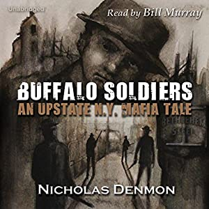 Buffalo Soldiers: An Upstate New York Mafia Tale, Book 2 | [Nicholas Denmon]