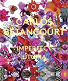 img - for Carlos Betancourt: Imperfect Utopia book / textbook / text book