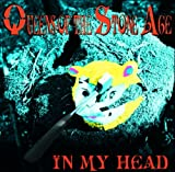 In My Head (Enhanced) Queens Of The Stone Age