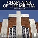 Chaplains of the Militia: The Tangled Story of the Catholic Church During Rwanda's Genocide Audiobook by Chris McGreal Narrated by Sean Runnette
