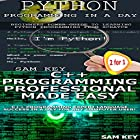 Python Programming in a Day and C++ Programming Professional Made Easy: Programming #42 Hörbuch von Sam Key Gesprochen von: Millian Quinteros
