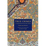 True Crimes in Eighteenth-century China: Twenty Case Histories (Asian Law Series)