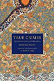 True Crimes in Eighteenth-Century China: Twenty Case Histories