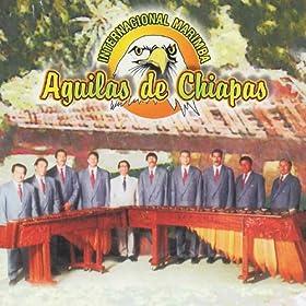 Aguilas de Chiapas: Internacional Marimba Aguilas de Chiapas: MP3