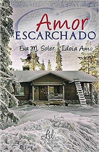 idoia - Amor escarchado - Eva M. Soler & Idoia Amo (Rom) 614N7sVgPxL._SX325_BO1,204,203,200_
