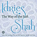 The Way of the Sufi (       UNABRIDGED) by Idries Shah Narrated by David Ault