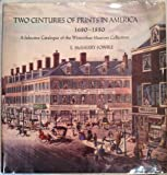 img - for Two Centuries of Prints in America, 1680-1880: A Selective Catalogue of the Winterthur Museum Collection book / textbook / text book